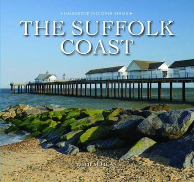 The Suffolk Coast - Halsgrove Discover S. (Hardback)