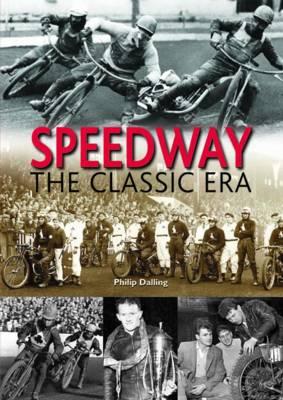 Speedway: The Classic Era (Hardback)