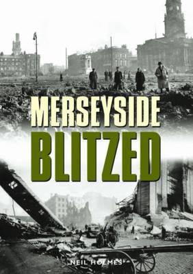 Merseyside Blitzed (Hardback)