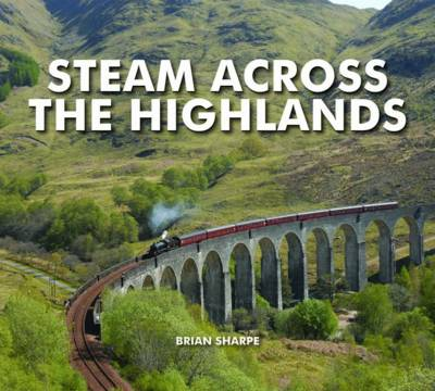 Steam Across The Highlands (Hardback)