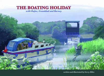 The Boating Holiday: with Rufus, Granddad & Barney (Hardback)