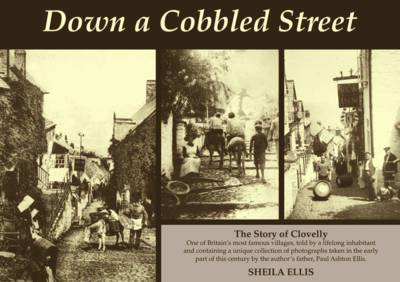 Down a Cobbled Street: The Story of Clovelly (Paperback)