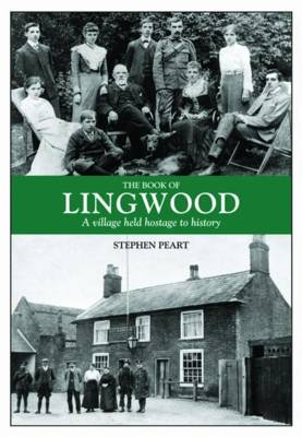 The Book of Lingwood: A Village Held Hostage to History (Hardback)