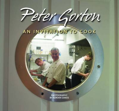 Peter Gorton: An Invitation to Cook (Hardback)