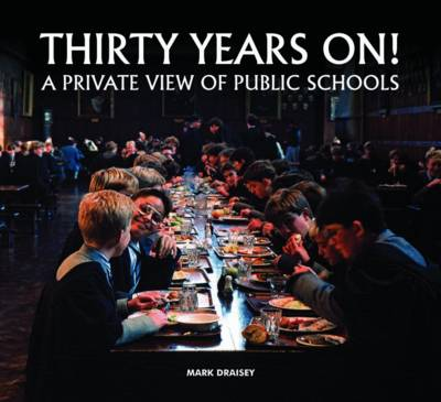 Thirty Years on! A Private View of Public Schools (Hardback)