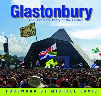 Glastonbury: The Complete History of the Festival (Hardback)