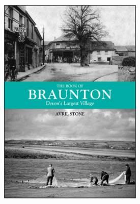 The Book of Braunton: Devon's Largest Village (Hardback)