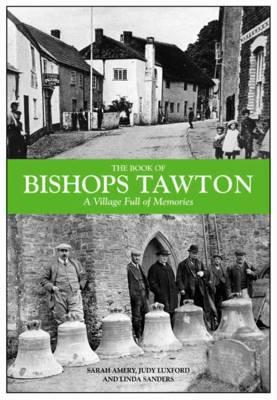 The Book of Bishops Tawton: A Village Full of Memories (Hardback)