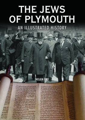 The Jews of Plymouth: An Illustrated History (Hardback)