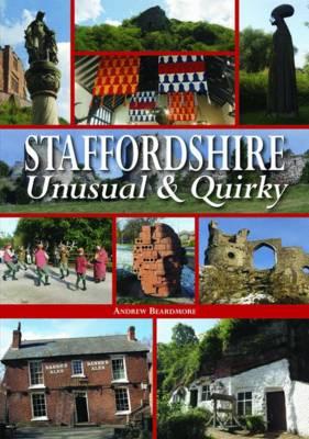 Staffordshire Unusual & Quirky (Hardback)