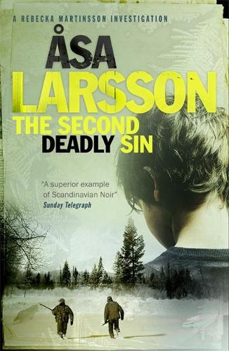 The Second Deadly Sin: Rebecka Martinsson: Arctic Murders - Now a Major TV Series (Hardback)