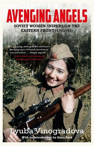 Avenging Angels: Soviet women snipers on the Eastern front (1941-45) (Hardback)