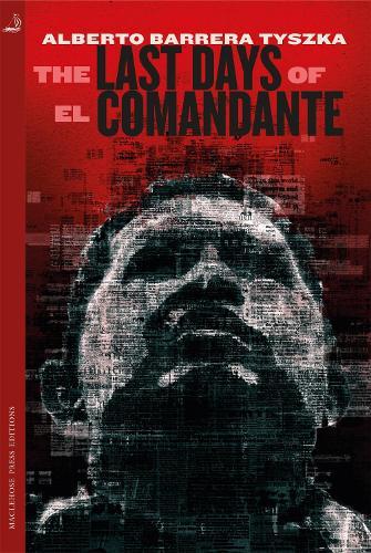 The Last Days of El Comandante (Paperback)