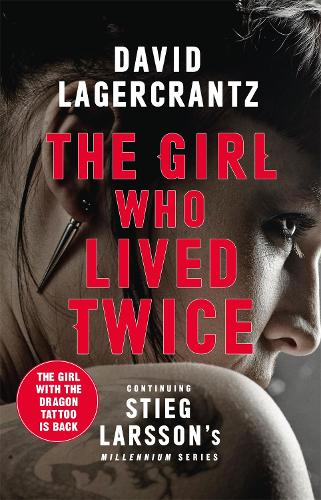 The Girl Who Lived Twice - Millennium (Hardback)