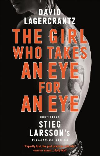 The Girl Who Takes an Eye for an Eye: Continuing Stieg Larsson's Dragon Tattoo series - Millennium Series (Paperback)