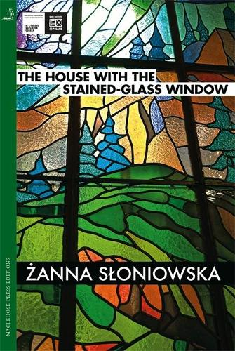 The House with the Stained-Glass Window - MacLehose Press Editions (Paperback)