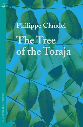 The Tree of the Toraja - MacLehose Press Editions (Paperback)