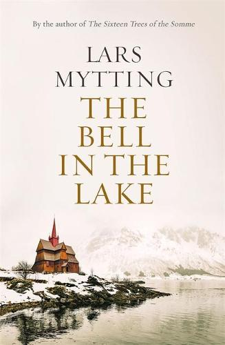 The Bell in the Lake - The Sister Bells Trilogy 1 (Hardback)