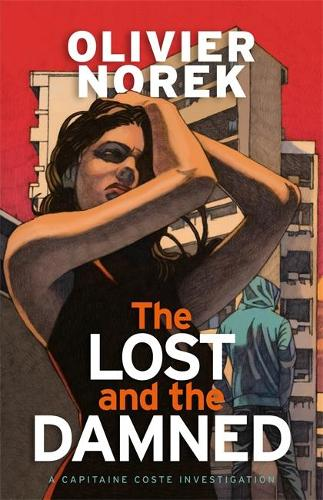 The Lost and the Damned - Banlieues Trilogy, The (Hardback)