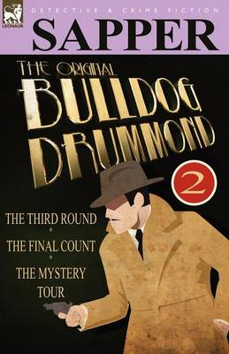 The Original Bulldog Drummond: 2-The Third Round, the Final Count & the Mystery Tour (Paperback)