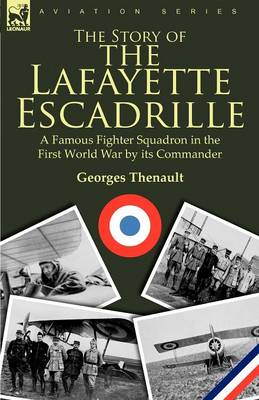 The Story of the Lafayette Escadrille: A Famous Fighter Squadron in the First World War by Its Commander (Paperback)