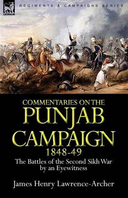 Commentaries on the Punjab Campaign, 1848-49: The Battles of the Second Sikh War by an Eyewitness (Paperback)