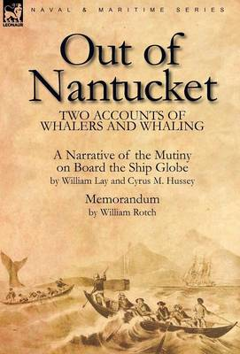 Out of Nantucket: Two Accounts of Whalers and Whaling (Hardback)