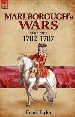 Marlborough's Wars: Volume 1-1702-1707 (Paperback)