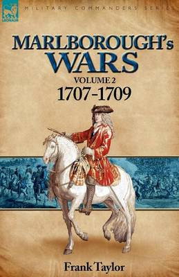 Marlborough's Wars: Volume 2-1707-1709 (Paperback)