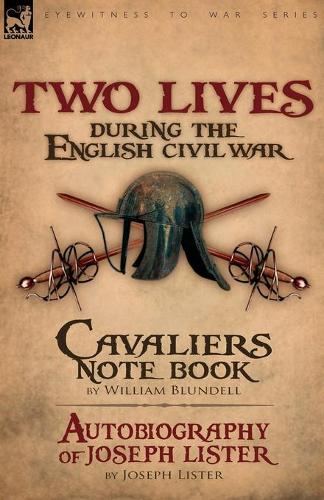 Two Lives During the English Civil War (Paperback)