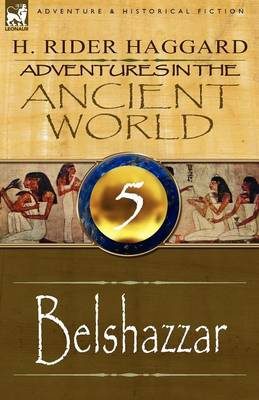 Adventures in the Ancient World: 5-Belshazzar (Paperback)