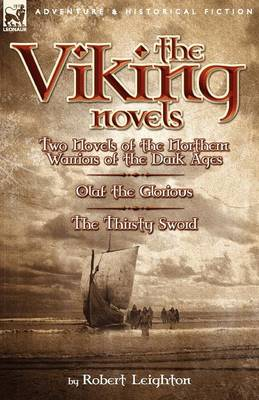 The Viking Novels: Two Novels of the Northern Warriors of the Dark Ages-Olaf the Glorious & the Thirsty Sword (Paperback)