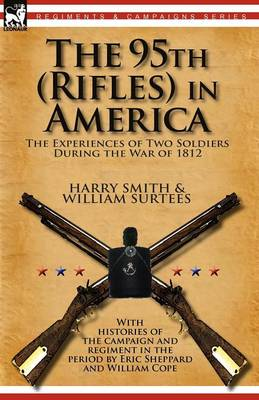 The 95th (Rifles) in America: the Experiences of Two Soldiers During the War of 1812 (Paperback)