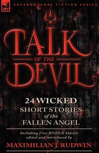 Talk of the Devil: Twenty-Four Classic Short Stories of the Fallen Angel-Including Five Bonus Stories (Paperback)