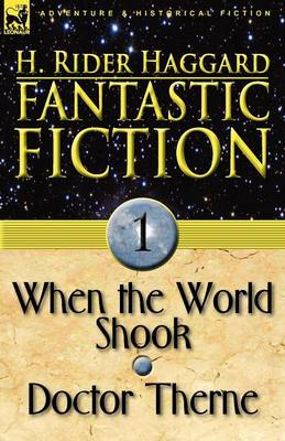 Fantastic Fiction: 1-When the World Shook & Doctor Therne (Paperback)