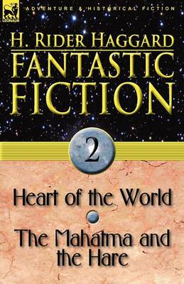 Fantastic Fiction: 2-Heart of the World & the Mahatma and the Hare (Paperback)
