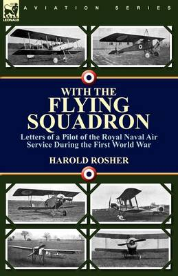 With the Flying Squadron: Letters of a Pilot of the Royal Naval Air Service During the First World War (Paperback)