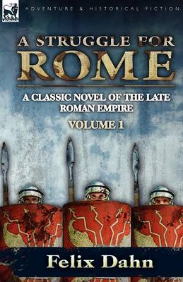 A Struggle for Rome: A Classic Novel of the Late Roman Empire-Volume 1 (Paperback)