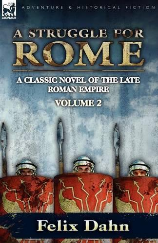 A Struggle for Rome: A Classic Novel of the Late Roman Empire-Volume 2 (Paperback)