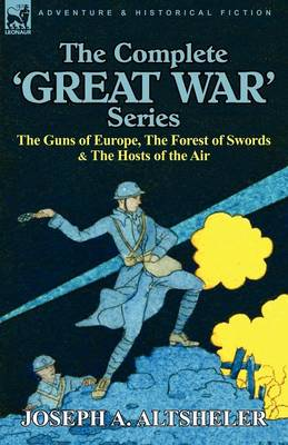 The Complete 'great War' Series: The Guns of Europe, the Forest of Swords & the Hosts of the Air (Paperback)