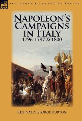Napoleon's Campaigns in Italy 1796-1797 and 1800 (Hardback)
