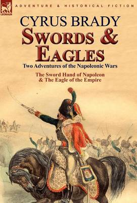 Swords and Eagles: Two Adventures of the Napoleonic Wars (Hardback)