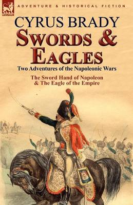 Swords and Eagles: Two Adventures of the Napoleonic Wars (Paperback)