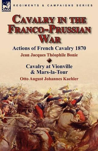 Cavalry in the Franco-Prussian War (Paperback)