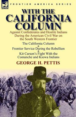 With the California Column: Against Confederates and Hostile Indians During the American Civil War (Hardback)