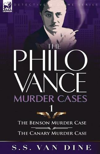 The Philo Vance Murder Cases: 1-The Benson Murder Case & the 'canary' Murder Case (Paperback)