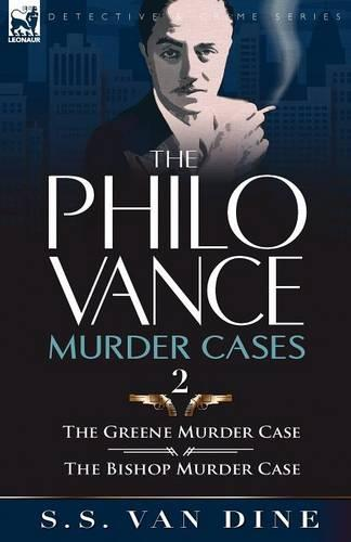 The Philo Vance Murder Cases: 2-The Greene Murder Case & the Bishop Murder Case (Paperback)