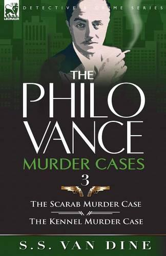 The Philo Vance Murder Cases: 3-The Scarab Murder Case & the Kennel Murder Case (Paperback)