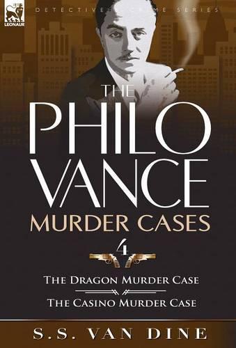The Philo Vance Murder Cases: 4-The Dragon Murder Case & the Casino Murder Case (Hardback)