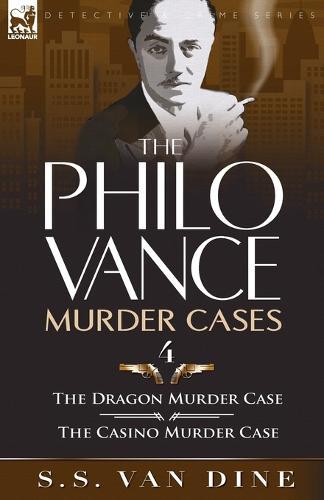 The Philo Vance Murder Cases: 4-The Dragon Murder Case & the Casino Murder Case (Paperback)